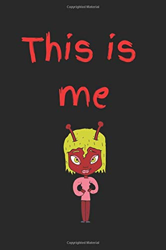 This Is Me: Red and yellow girl alien,lined journal, lined paper journal for thoughts and notes, notebook, diary,  gratitude journal, travel journal, daily journal, writing notebook