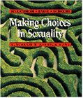 Making Choices in Sexuality (with InfoTrac): Research and Applications