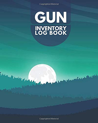 """Gun Inventory Log Book: Personal Gun Disposition Acquisition Record Book, Gun Insurance Notebook Journal, Firearms Collection, Gifts for Hunters, ... 8"""" x 10"""", 110 Pages. (Arms and Guns Logbook)"""