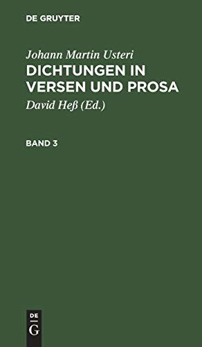 Johann Martin Usteri: Dichtungen in Versen und Prosa. Band 3