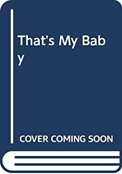 That's My Baby 0670817309 Book Cover