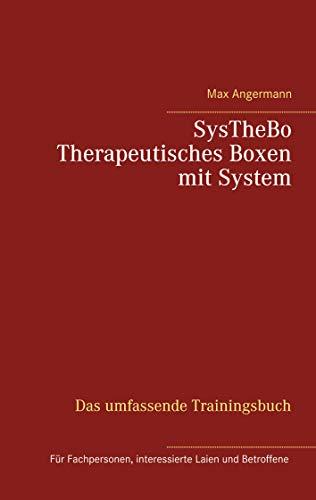 SysTheBo Therapeutisches Boxen mit System: Das umfassende Trainingsbuch