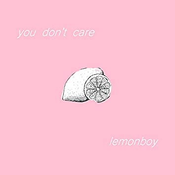 You Don't Care