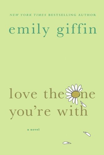 Love the One You're with: A Novel