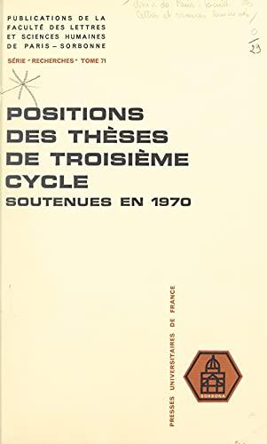 Positions des thèses de troisième cycle soutenues devant la Faculté en 1970 (French Edition)