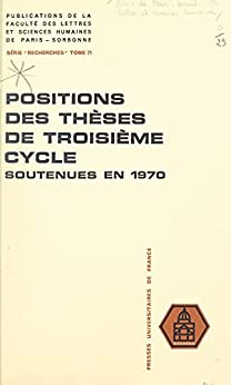 Positions des thèses de troisième cycle soutenues devant la Faculté en 1970 par [Collectif, Faculté des lettres et sciences humaines de Paris-Sorbonne, J.-B. Duroselle]