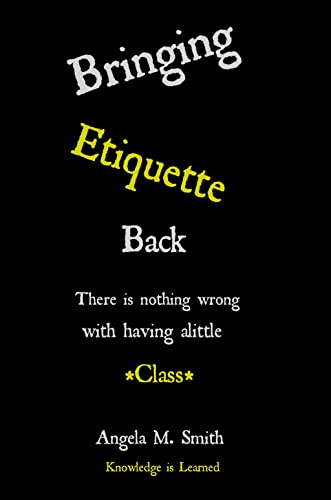 Bringing Etiquette Back : Knowledge Is Learned (English Edition)