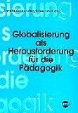 Globalisierung als Herausforderung für die Pädagogik - Annette Scheunpflug