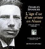 L'âge d'or d'un artiste en Alsace - Mémoires inédits 1889-1914