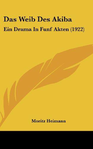Das Weib Des Akiba: Ein Drama in Funf Akten (1922)