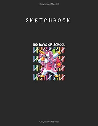 """Sketchbook: 100 Days Of School Dabbing Unicorn Backpack Gift For Girls 8.5"""" x 11"""" Large Notebook for Sketching and Drawing with Black Cover for Kids or Men & Women Cute Unicorn Best Gift"""