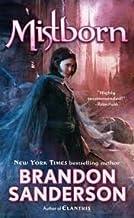 Mistborn : Final Empire Series (Book #1) (Mistborn, Book 1) Publisher: Tor Fantasy