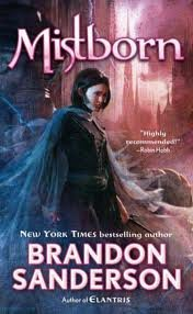 Mistborn : Final Empire Series (Book #1) (Mistborn, Book 1) Publisher: Tor Fantasy
