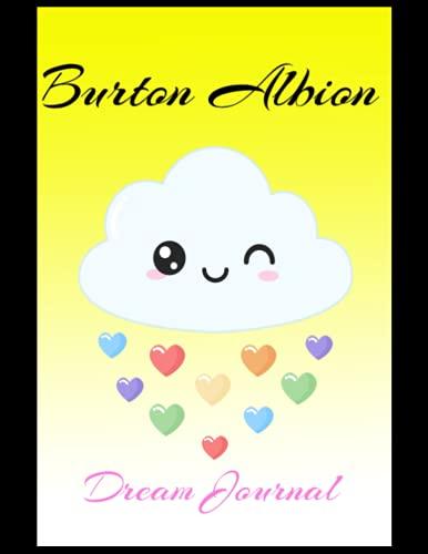 Burton Albion: Dream Journal, Burton Albion FC Journal, Burton Albion Football Club, Burton Albion FC Diary, Burton Albion FC Planner, Burton Albion FC
