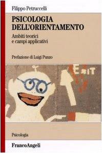 Psicologia dell'orientamento. Ambiti teorici e campi applicativi