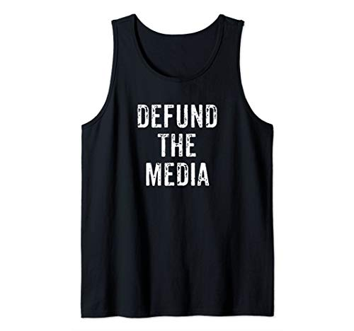 Defund The Media Fake News Political Protest Social Distance Tank Top