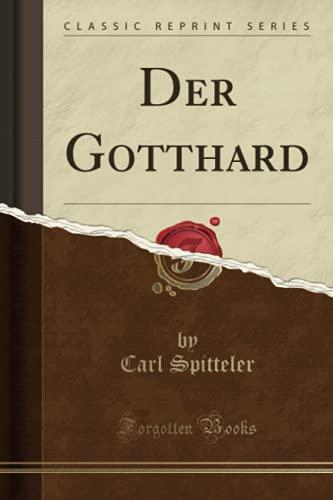 Der Gotthard (Classic Reprint)