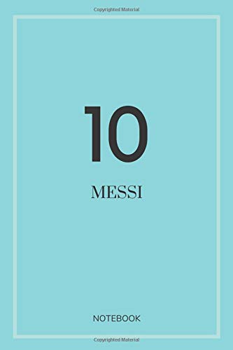10 Messi Notebook: : Football lover gift Notebook; Journal Notebook for Writing and Journaling; Blueboard, Gift idea; 100 pages