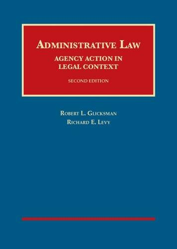 Compare Textbook Prices for Administrative Law: Agency Action in Legal Context, 2d University Casebook Series 2 Edition ISBN 9781609303365 by Glicksman, Robert,Levy, Richard