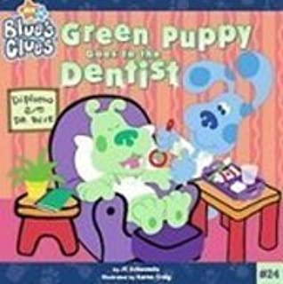 Green Puppy Goes to the Dentist (Blue's Clues)
