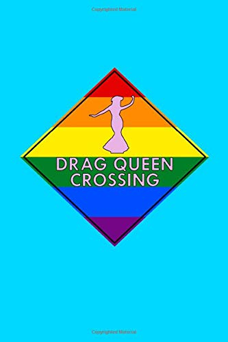 Drag Queen Crossing: Inspire Positivity Lined Journaling 6x9 for Strong Powerful Women