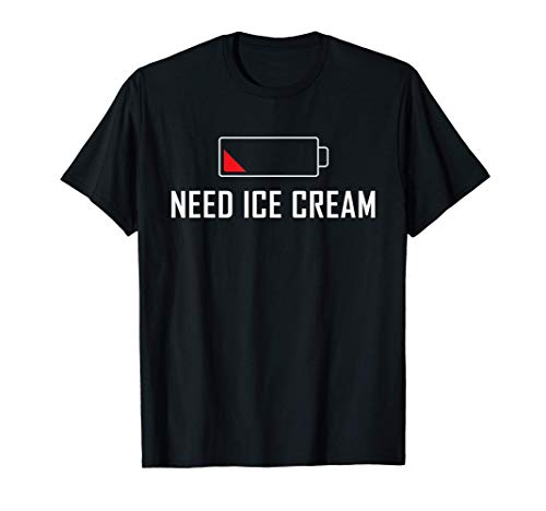 Low Battery Need Ice Cream Funny Cute Gift T-Shirt