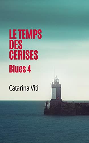 Le temps des cerises: Blues 4