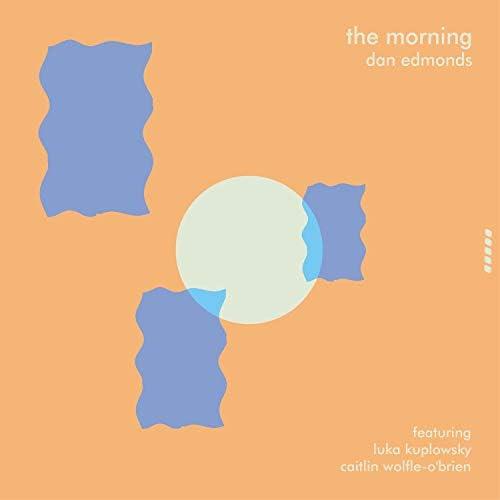 Dan Edmonds feat. Luka Kuplowsky & Caitlin Woelfle-O'Brien