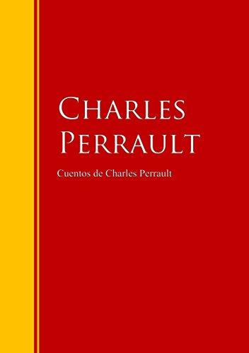 Cuentos de Charles Perrault: Biblioteca de Grandes Escritores
