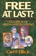 Free at Last?: The Gospel in the African-American Experience