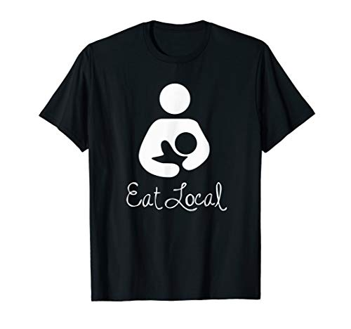 Eat Local - Breastfeeding Shirt - REVISED (Dark Colors)
