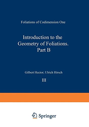 Introduction to the Geometry of Foliations, Part B: Foliations of Codimension One (Aspects of Mathematics)