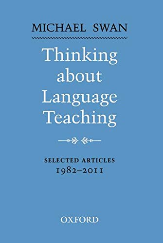 Thinking About Language Teaching: Selected Articles 1982-2011 (Oxford Applied Linguistics)の詳細を見る