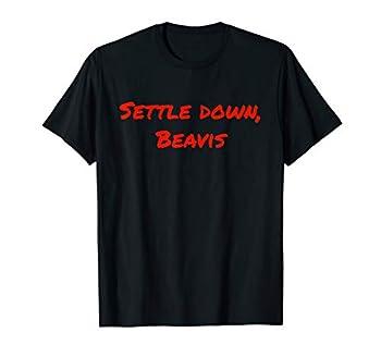 Settle Down Beavis Shirt