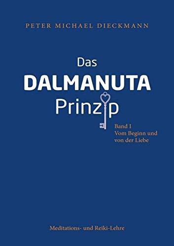 Das Dalmanuta Prinzip: Vom Beginn und von der Liebe