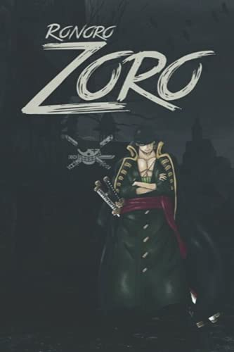 Ronoro Zoro: Zoro One piece notebook journal for everybody , gift anime , blank lined 120 White Pager, (6 x 9 inches)