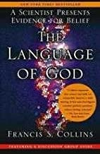 The Language of God Francis S. Collins
