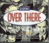 Over There: Music of World War II (3 Disc Box Set) by Various Artists