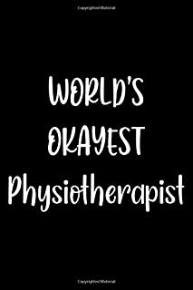 World's Okayest Physiotherapist: Lined Notebook (lined front and back) Simple and elegant, Funny Gift for men women worker...