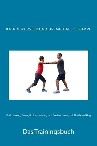 Krafttraining, Beweglichkeitstraining und Faszientraining mit Nordic Walking