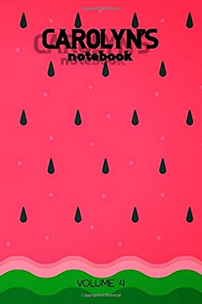 Carolyns Notebook Volume 4: Lined Personalized and Customized Name Notebook Journal for Men & Women & Boys & Girls