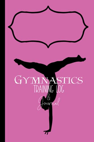Gymnastics Training Log & Journal, Pink Edition: Gymnast Goal Tracker, Training Diary, Weekly To Do Planner, Meet Score Record Book. Perfect Progress Notebook Gift for a Tumbler