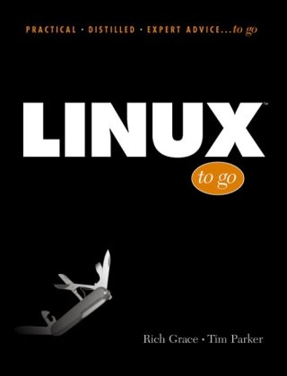 Linux to Go (Practical Distilled Expert Advice... to Go Series)