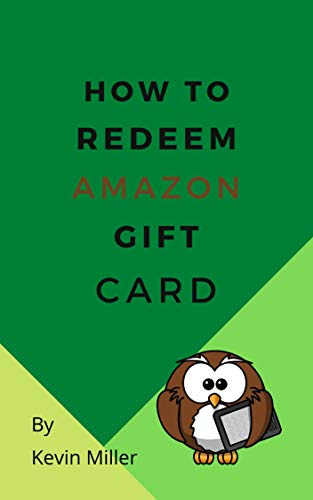 How To Redeem Amazon Gift Card: In A Minute Or Less - Step By Step Instructions (English Edition)