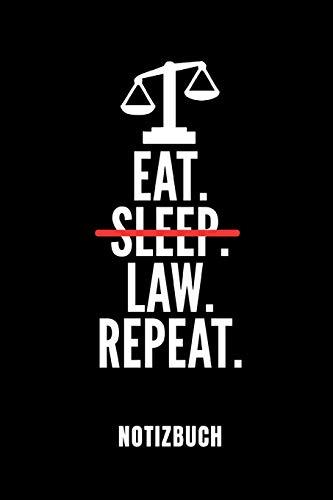 EAT. SLEEP. LAW. REPEAT. NOTIZBUCH: Ein schönes Notizbuch mit 110 linierten Seiten für jemanden, der Jurastudent ist - Ideal für Notizen zum Thema Jura und Recht