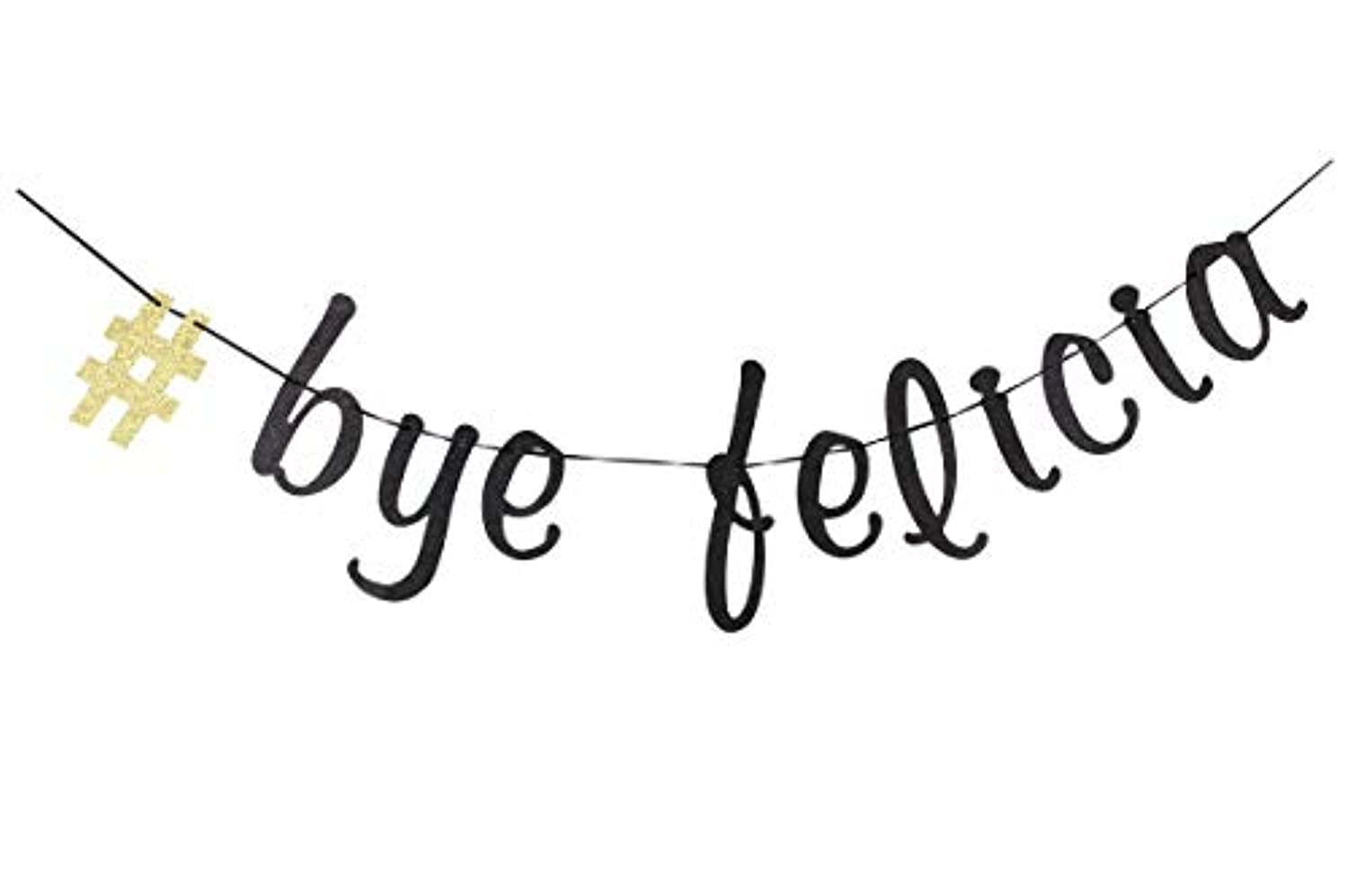 Bye Felicia Banner Graduation-Going Away-Divorce-Relocation Party Decorations Supplies