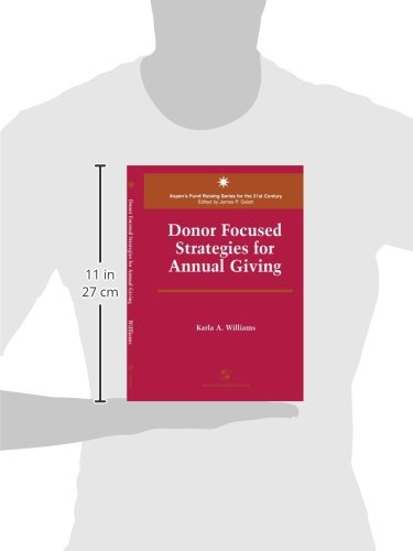 Donor Focused Strategies for Annual Giving (Aspen's Fund Raising Series for the 21st Century)