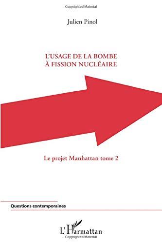 L'usage de la bombe à fission nucléaire: Le projet Manhattan (tome 2)