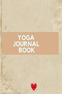 Yoga Journal Book: 5 Minute Management To A Fitter You Track Your Daily Progress With Daily Yoga Journaling