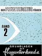 Der Privatflugzeugführer, Grundlagen der Flugwetterkunde, Band 2